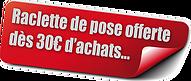 Raclette offerte dès 30€ d'achats