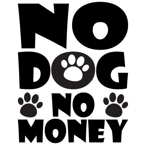NO Dog No Money : 1